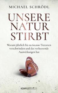 Cover: Michael Schrödl Unsere Natur stirbt