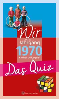 Wir vom Jahrgang 1970 - Das Quiz