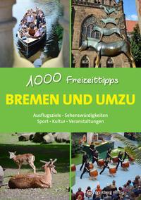 Bremen und umzu - 1000 Freizeittipps