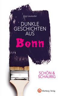Dunkle Geschichten aus Bonn