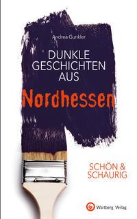 Dunkle Geschichten aus Nordhessen