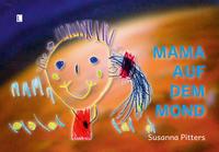 Mama auf dem Mond