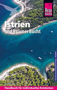 Reise Know-How Reiseführer Kroatien: Istrien mit Kvarner Bucht