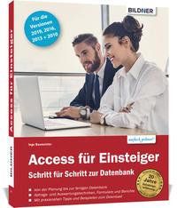 Access für Einsteiger - für die Versionen 2019,2016,2013 und 2010
