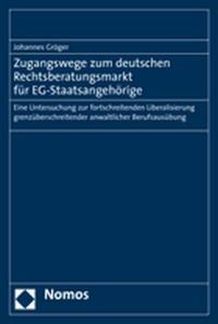 Zugangswege zum deutschen Rechtsberatungsmarkt für EG-Staatsangehörige