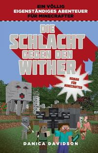 Die Schlacht gegen den Wither - Roman für Minecrafter