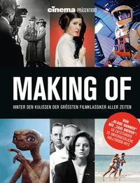 Cinema präsentiert Making Of - Hinter den Kulissen der größten Filmklassiker aller Zeiten