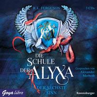 Die Schule der Alyxa - Der sechste Sinn