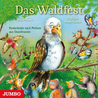 Das Waldfest - Kinderlieder nach Motiven aus Skandinavien