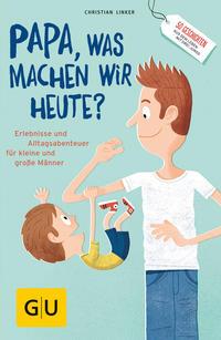 Cover: Christian Linker Papa, was machen wir heute?