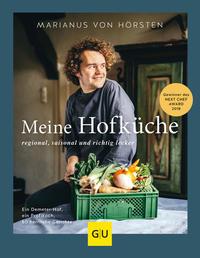 Cover: Marianus von Hörsten Meine Hofküche - regional, saisonal und richtig lecker