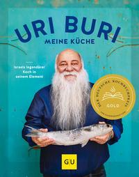 Cover: Uri Jeremias, Matthias F. Mangold Uri Buri - meine Küche : Israels legendärer Koch in seinem Element