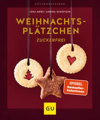 Cover: Lena Merz und Annina Schäflein Weihnachtsplätzchen zuckerfrei