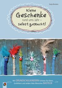 Cover: Sonja Brockers Kleine Geschenke rund ums Jahr – selbst gemacht!
