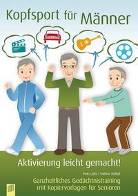 Cover: Jahr Petra, Kelkel Sabine Kopfsport für Männer : Aktivierung leicht gemacht! - Ganzheitliches Gedächtnistraining mit Kopiervorlagen für Senioren