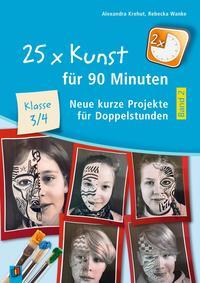 25 x Kunst für 90 Minuten 2 - Klasse 3/4