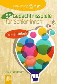 Aktivierung to go: 55 Gedächtnisspiele für Senior/innen - Thema Farben