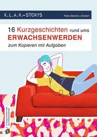 16 Kurzgeschichten rund ums Erwachsenwerden zum Kopieren mit Aufgaben