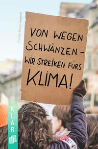K.L.A.R. - Taschenbuch Von wegen schwänzen - wir streiken fürs Klima!
