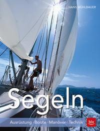 Cover: Hans Mühlbauer Segeln - Ausrüstung, Boote, Manöver, Technik