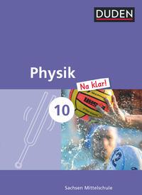 Physik Na klar! - Mittelschule Sachsen / 10. Schuljahr - Schülerbuch