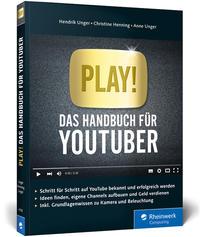 Cover: Hendrik Unger Play! Das Handbuch für Youtuber