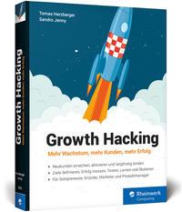 Cover: Tomas Herzberger & Sandro Jenny Growth Hacking - mehr Wachstum, mehr Kunden, mehr Erfolg
