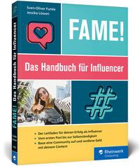 Cover: Sven-Oliver Funke Fame! : das Handbuch für Influencer