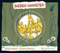 Cover: Alexis Deacon , Viviane Schwarz Sieben Hamster – Wie wir das Meer überquerten, den Berg bestiegen, die Wüste überlebten – und ein neues Zuhause fanden