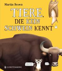 Cover: Martin Brown Tiere die kein Schwein kennt