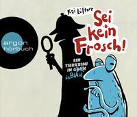 Cover: Kai Lüftner Sei kein Frosch! ein Tierkrimi in grün (äh blau)