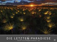 Die letzten Paradiese - Edition Alexander von Humboldt - Kalender 2019