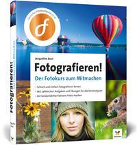Cover: Jacqueline Esen Fotografieren. Der Fotokurs zum Mitmachen