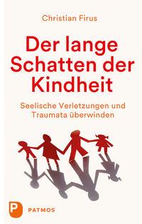 Cover: Christian Firus Der lange Schatten der Kindheit