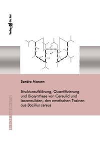 Strukturaufklärung, Quantifizierung und Biosynthese von Cereulid und Isocereuliden, den emetischen Toxinen aus Bacillus cereus