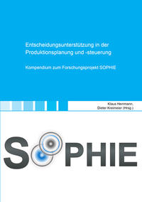 Entscheidungsunterstützung in der Produktionsplanung und -steuerung