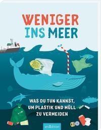 Cover: Hannah Wilson Weniger ins Meer. Was du tun kannst, um Plastik und Müll zu vermeiden