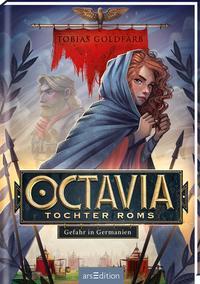 Octavia, Tochter Roms - Gefahr in Germanien