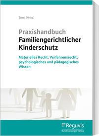 Praxishandbuch Familiengerichtlicher Kinderschutz