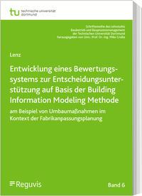 Bewertungssystem zur Entscheidungsunterstützung für Fabrikanpassungsprozesse auf Basis von Building Information Modeling