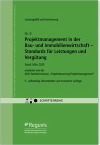 Projektmanagement in der Bau- und Immobilienwirtschaft - Standards für Leistungen und Vergütung