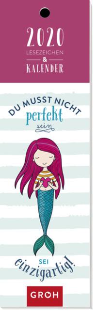 Du musst nicht perfekt sein. Sei einzigartig! 2020: Lesezeichenkalender