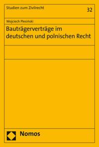 Bauträgerverträge im deutschen und polnischen Recht