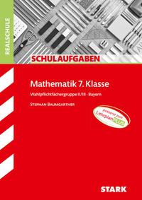 STARK Klassenarbeiten Realschule - Mathematik 7. Klasse Wahlpflichtfächergruppe II/III Bayern