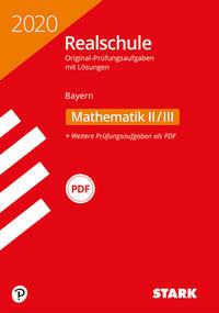 STARK Original-Prüfungen Realschule 2020 - Mathematik II/III - Bayern