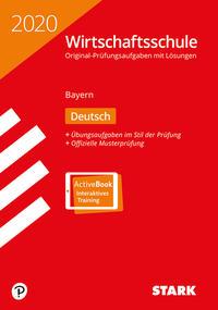 STARK Original-Prüfungen Wirtschaftsschule 2020 - Deutsch - Bayern