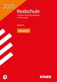 STARK Original-Prüfungen Realschule 2020 - Deutsch - Bayern