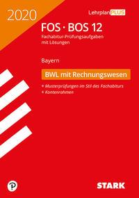 STARK Abiturprüfung FOS/BOS Bayern 2020 - Betriebswirtschaftslehre mit Rechnungswesen 12. Klasse