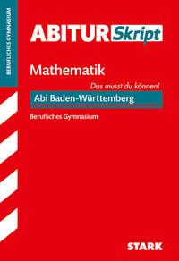 STARK AbiturSkript Berufliches Gymnasium - Mathematik - Abi Baden-Württemberg
