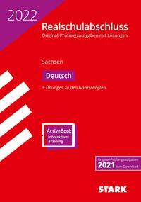STARK Original-Prüfungen Realschulabschluss 2022 - Deutsch - Sachsen